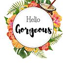Hello Gorgeous - exotic summer flowers watercolor design by vasylissa