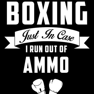 Boxing - Just In Case I Run Out Of Ammo by vforvoice