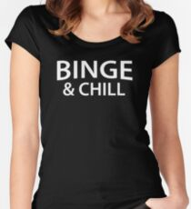 Binge & Chill Women's Fitted Scoop T-Shirt