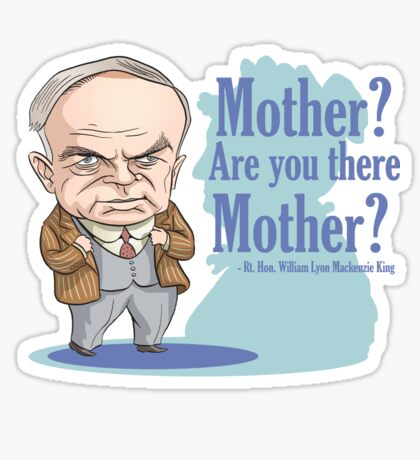 William Lyon MacKenzie King & his mother Sticker