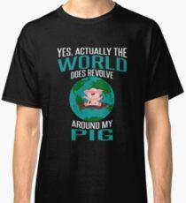 World Does Revolve Around My Pig Classic T-Shirt