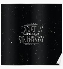Excuse Us While We Sing To The Sky Poster