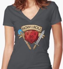 How I Roll d20 Dungeons and Dragons Dice RPG  Women's Fitted V-Neck T-Shirt