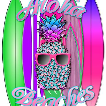 Aloha Beaches And Surfboards by BailoutIsland
