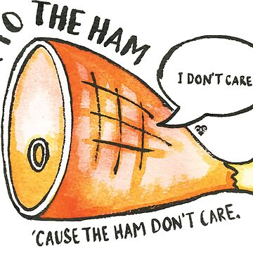 Talk to the Ham by chillandserve