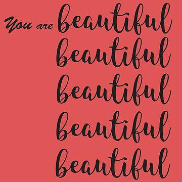 You Are Beautiful 2 by MUZA9