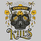 Comfort Kills by lettershoppe