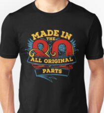 Made in the 80's All original parts Unisex T-Shirt