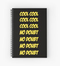 Cool Cool No Doubt No Doubt Spiral Notebook