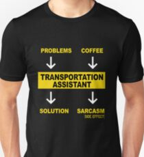 TRANSPORTATION ASSISTANT Unisex T-Shirt