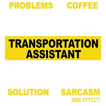 TRANSPORTATION ASSISTANT by morrowfrazier