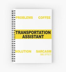 TRANSPORTATION ASSISTANT Spiral Notebook