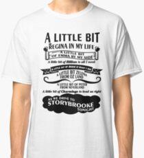 A little bit Regina... Classic T-Shirt