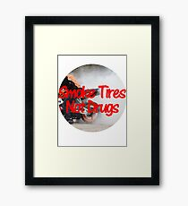 Smoke Tires Not Drugs Framed Print