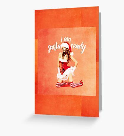i am santa ready - naughty version Greeting Card