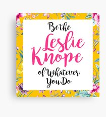 Be Leslie Knope - Flowers Canvas Print
