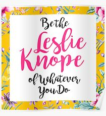 Be Leslie Knope - Flowers Poster