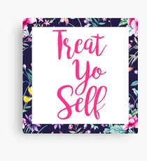 Treat Yo Self - Flowers Canvas Print