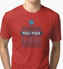 A Mad Man in Possession of a Blue Box Tri-blend T-Shirt