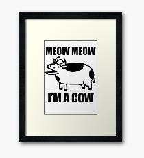 Meow meow, I'm a cow - ASDF Movie from TomSka Framed Print