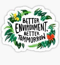 better envirnoment Sticker