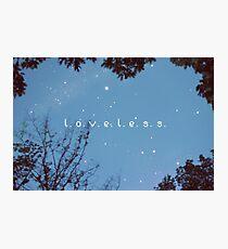 L.O.V.E.L.E.S.S. Photographic Print
