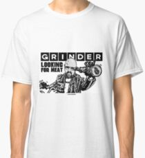 Grinder - Looking for meat Classic T-Shirt