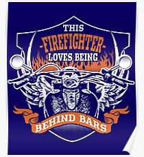 This Firefighter Loves Being Behind Bars Poster