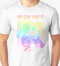 Come On We Can Slay It Unisex T-Shirt