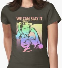 Come On We Can Slay It Womens Fitted T-Shirt