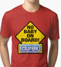 NO BABY ON BOARD Tri-blend T-Shirt