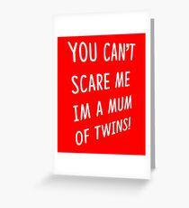 I'm A Mum Of Twins Greeting Card