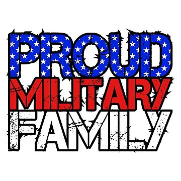 Proud Military Family Patriotic Design by jaygo