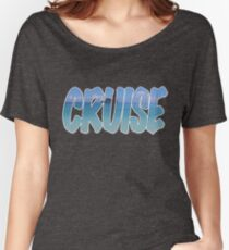 Cruise  Women's Relaxed Fit T-Shirt