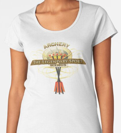 Archery the sport of Kings Women's Premium T-Shirt