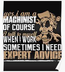 I Am A Machinist T Shirt Poster