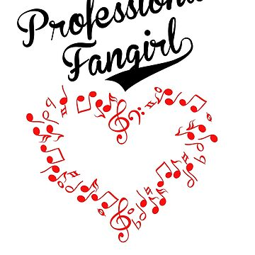 Professional Music Fangirl, Music Lover, Music Heart, Music Notes by Jeditwins