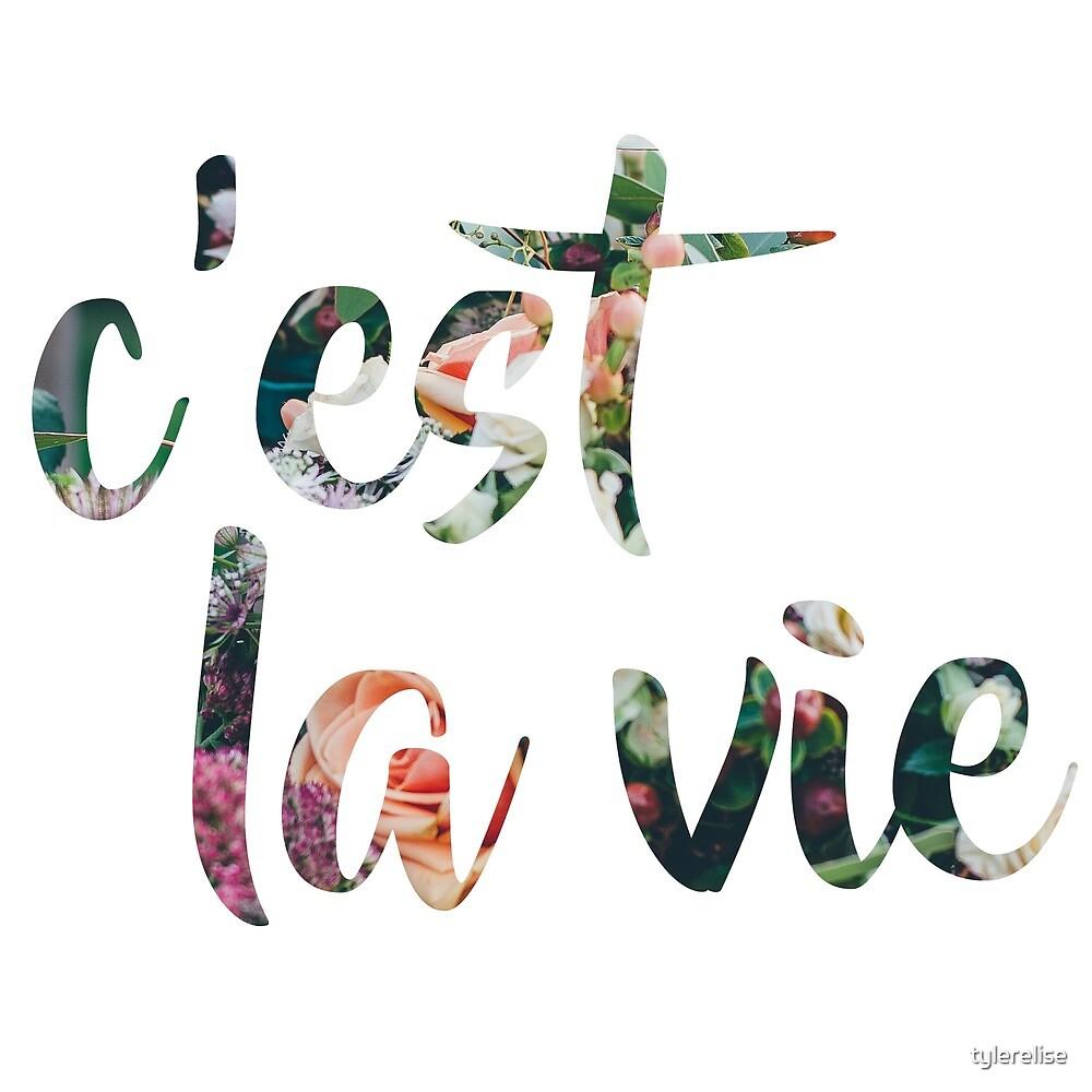 C'est La Vie 2 by tylerelise