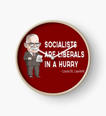 "Louis St. Laurent ""Socialists are Liberals in a hurry"" Clock"