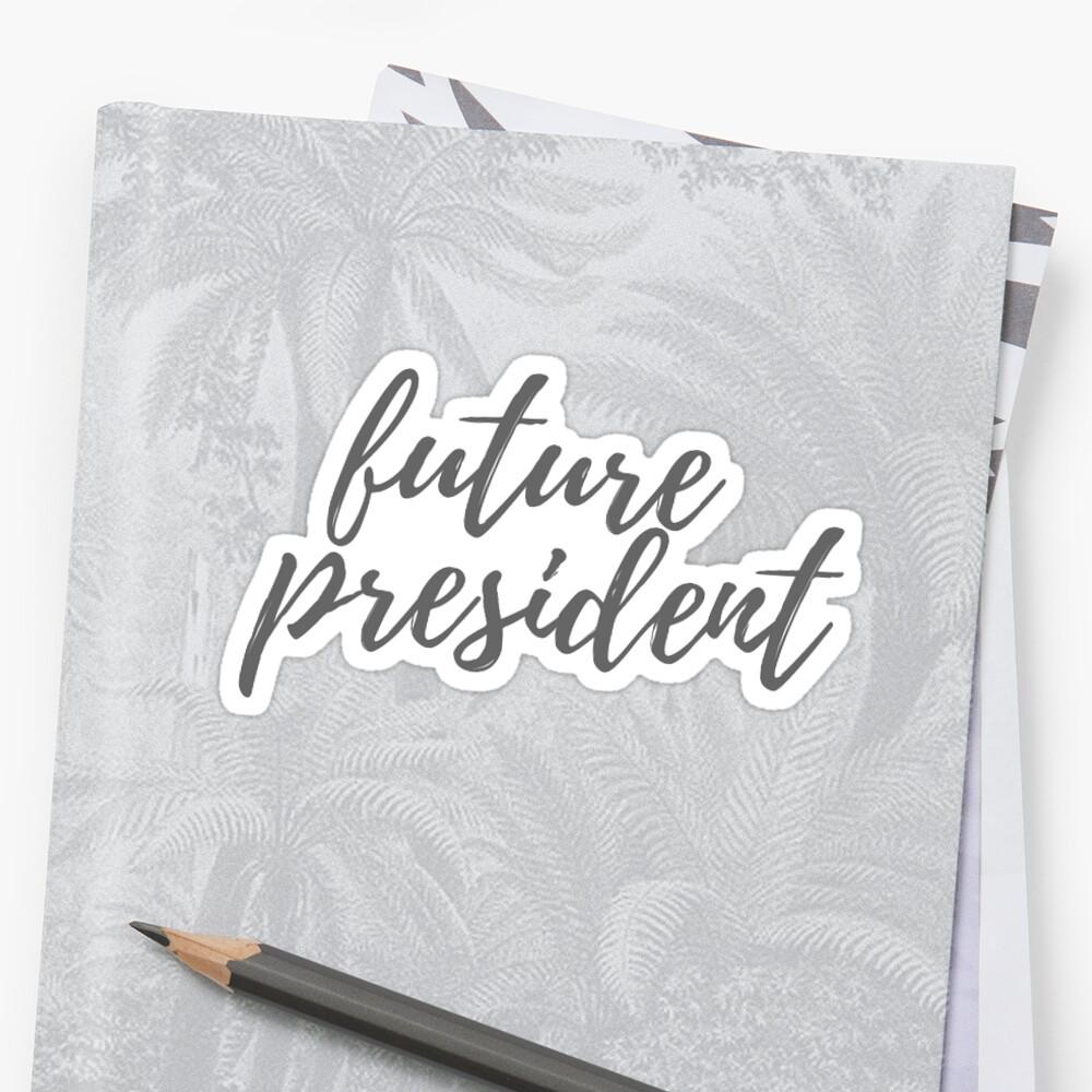 Zukünftiger Präsident Sticker