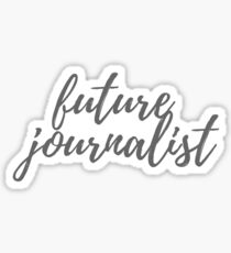 Future Journalist  Sticker