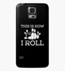 This Is How I Roll Shirt Case/Skin for Samsung Galaxy