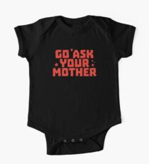 Go ask your MOTHER (for father) Kids Clothes