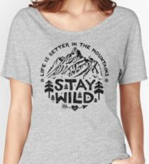 Stay Wild black Women's Relaxed Fit T-Shirt