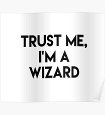 Trust me I'm a wizard Poster