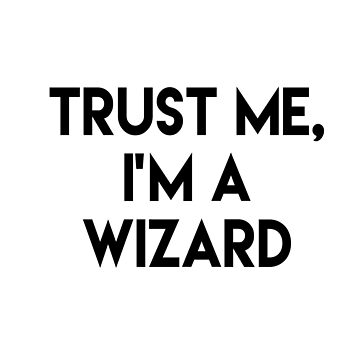Trust me I'm a wizard by peggieprints