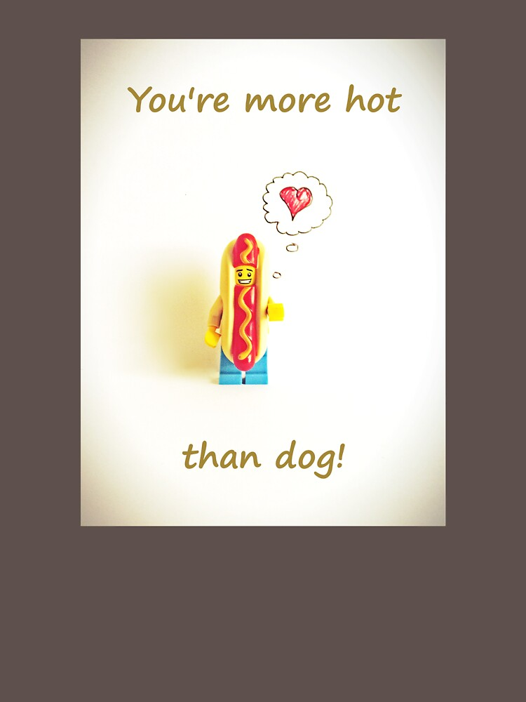 You're more hot than dog by newbs