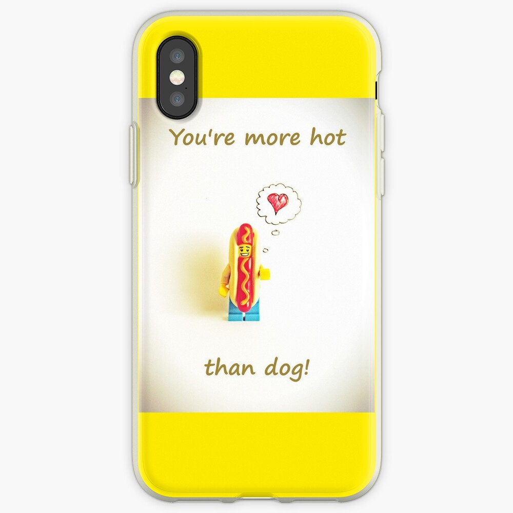 You're more hot than dog iPhone Case & Cover