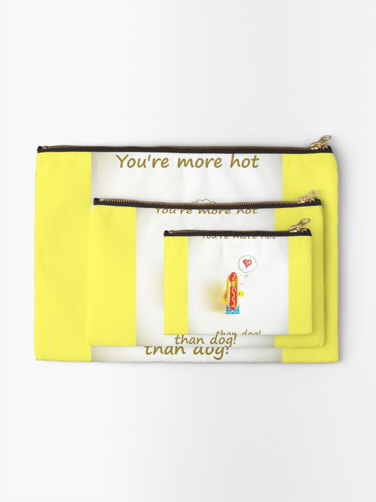 Alternate view of You're more hot than dog Zipper Pouch