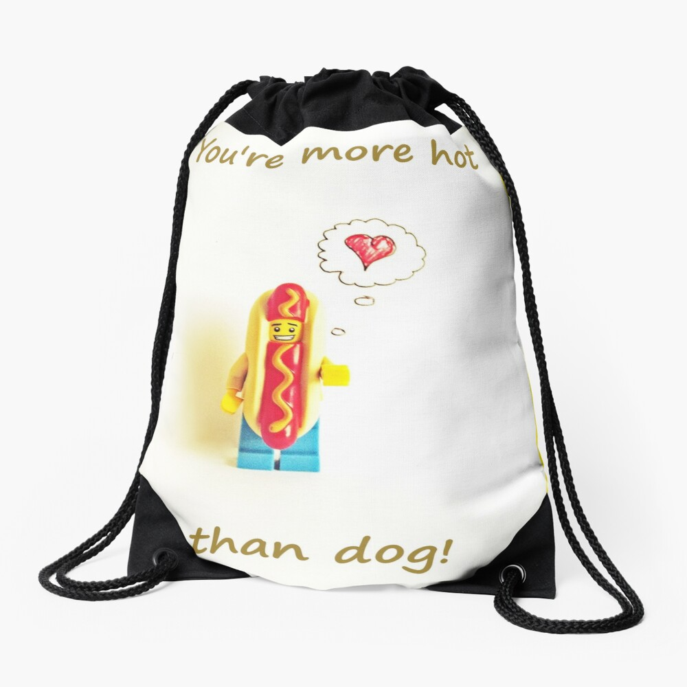 You're more hot than dog Drawstring Bag Front